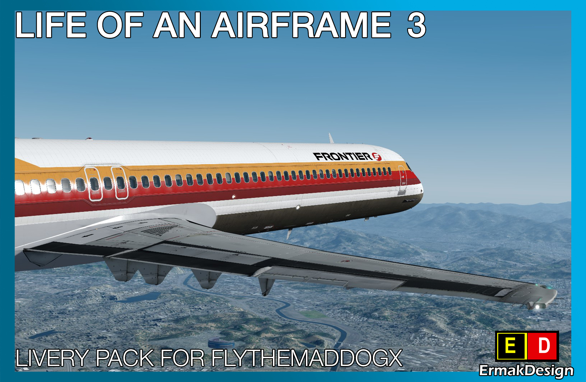 ERMAKDESIGN - LIFE OF AN AIRFRAME LIVERY PACK 3 FOR FLYTHEMADDOGX
