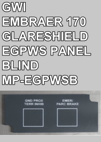 GWI - EMBRAER 170 GLARESHIELD EGPWS PANEL - BLIND - MP-EGPWSB