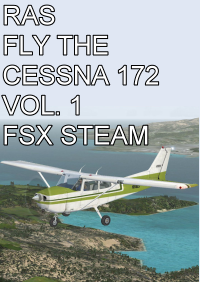 RAS - FLY THE CESSNA 172 VOL. 1 FSX STEAM EDITION