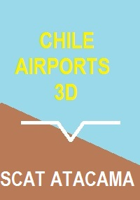 CHILE AIRPORTS 3D - AIRPORT ATACAMA SCAT FSX