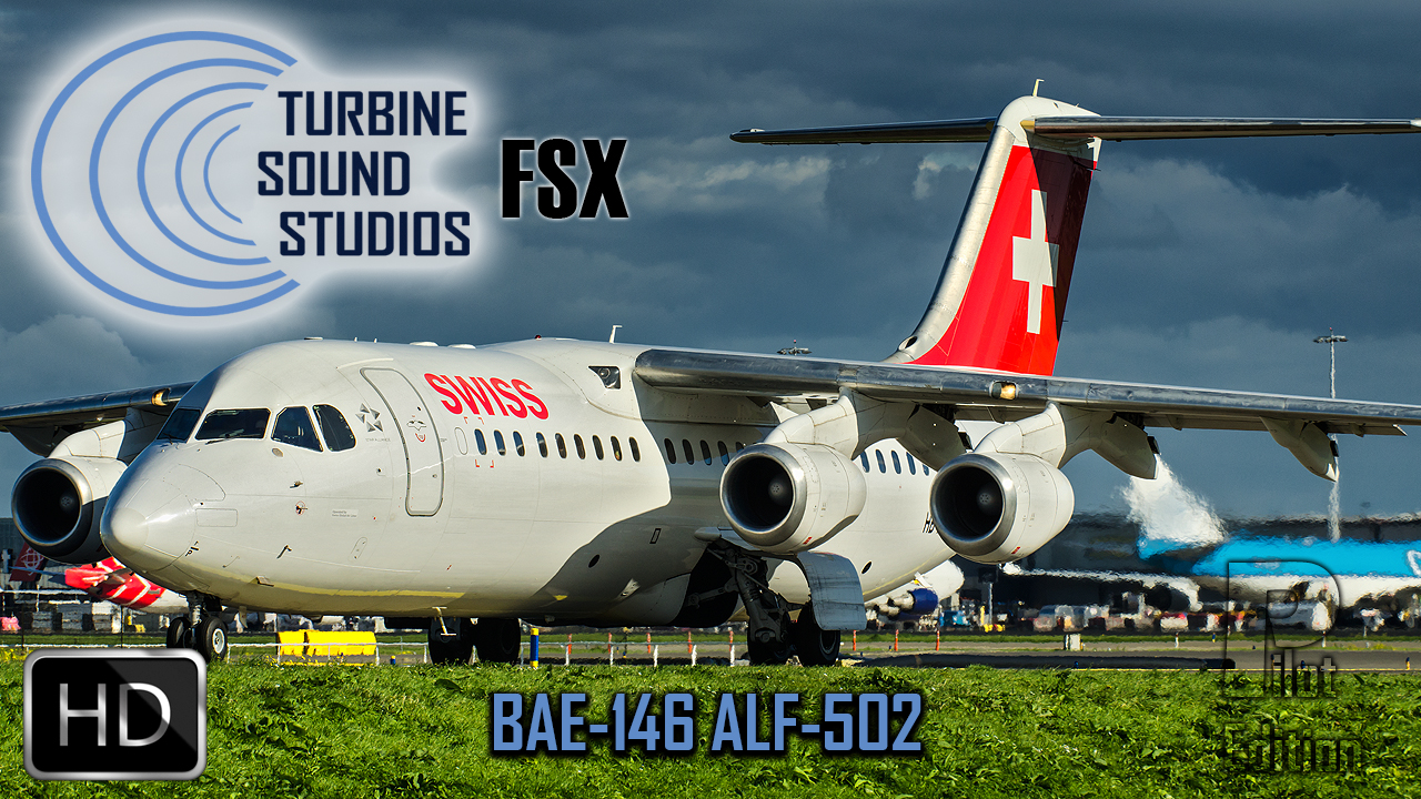 TURBINE SOUND STUDIOS - BAE-146 ALF-502 HD PILOT EDITION SOUNDPACK FOR FSX