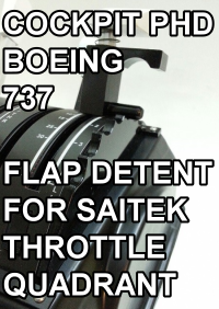 COCKPIT PHD - BOEING 737 FLAP DETENT FOR SAITEK THROTTLE QUADRANT