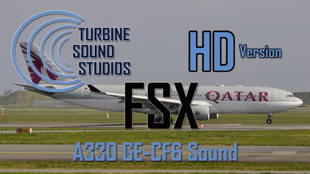TURBINE SOUND STUDIOS - A330 GE HD SOUND FSX