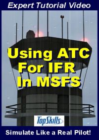 TOPSKILLS - USING AIR TRAFFIC CONTROL FOR INSTRUMENT FLIGHT RULES VIDEO TUTORIAL