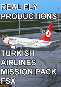 REAL FLY PRODUCTIONS - TURKISH AIRLINES MISSION PACK FSX