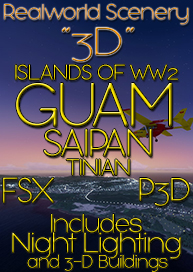 "REALWORLD SCENERY - 3D- GUAM SAIPAN TINIAN ""THE ISLANDS OF WW2"" 2017"
