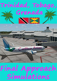 FINAL APPROACH SIMULATIONS - CARIBBEAN AIRPORTS VOLUME 1: TRINIDAD, TOBAGO, GRENADA FSX