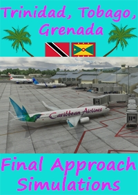 FINAL APPROACH SIMULATIONS - CARIBBEAN AIRPORTS VOLUME 1: TRINIDAD, TOBAGO, GRENADA MSFS