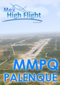 MEX HIGH FLIGHT - MMPQ PALENQUE INTERNATIONAL AIRPORT FSX