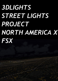 3DLIGHTS - STREET LIGHTS PROJECT NORTH AMERICA X FSX
