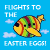 MARA MISSIONS - FLIGHTS TO THE EASTER EGGS
