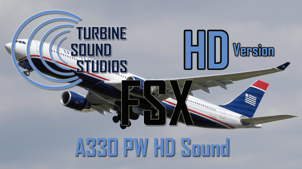 TURBINE SOUND STUDIOS - A330 PW HD SOUND FSX