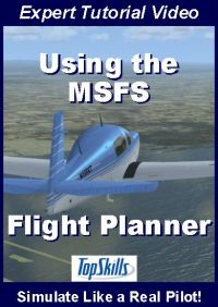 TOPSKILLS - USING THE MSFS ELECTRONIC FLIGHT PLANNER VIDEO TUTORIAL