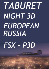 TABURET - FSX P3D NIGHT 3D EUROPEAN RUSSIA