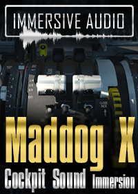 IMMERSIVE AUDIO - MADDOG X COCKPIT SOUND IMMERSION P3D4.4-5