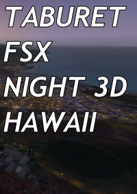TABURET - FSX P3D NIGHT 3D HAWAII