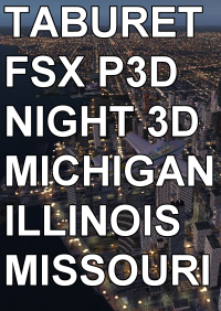 TABURET - FSX P3D NIGHT 3D MICHIGAN ILLINOIS MISSOURI
