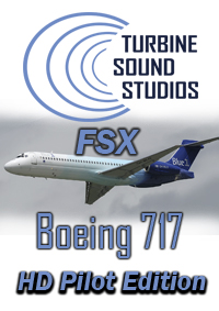TURBINE SOUND STUDIOS - BOEING 717 HD PILOT EDITION SOUNDPACK FOR FSX
