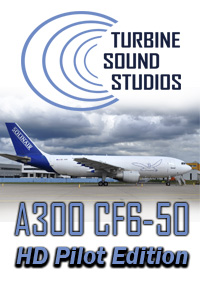 TURBINE SOUND STUDIOS - AIRBUS A300 GE CF-6-50C2 HD PILOT EDITION SOUNDPACK FS2004