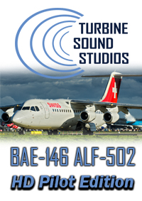 TURBINE SOUND STUDIOS - BAE-146 ALF-502 HD PILOT EDITION SOUNDPACK FOR FS2004