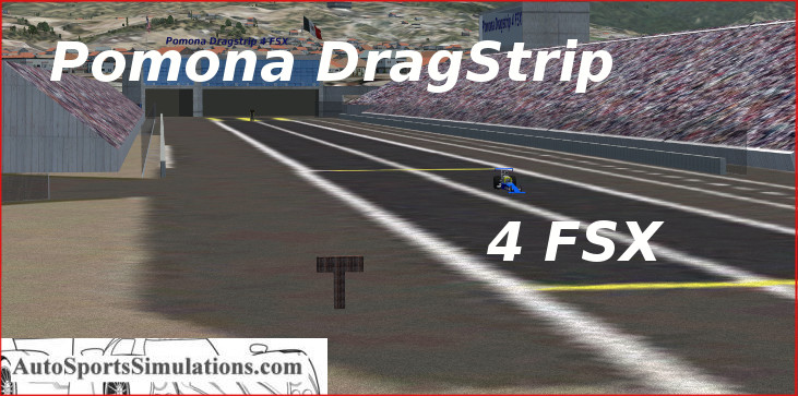 AUTO SPORTS SIMULATIONS - POMONA DRAGSTRIP 4 FSX