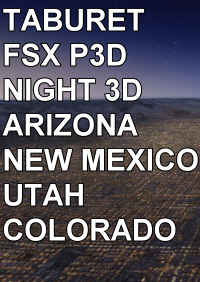 TABURET - FSX P3D NIGHT 3D ARIZONA NEW MEXICO UTAH COLORADO