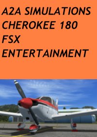 A2A SIMULATIONS - CHEROKEE 180 FSX ENTERTAINMENT