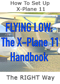 DAVE BRITZIUS FLIGHT SIMULATOR COCKPITS - THE X-PLANE 11 HANDBOOK- VERSION 2