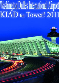 WASHINGTON DULLES INTERNATIONAL AIRPORT KIAD FOR TOWER! 2011