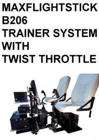 MAXFLIGHTSTICK - B206 TRAINER SYSTEM WITH TWIST THROTTLE