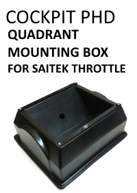 COCKPIT PHD - QUADRANT MOUNTING BOX FOR SAITEK
