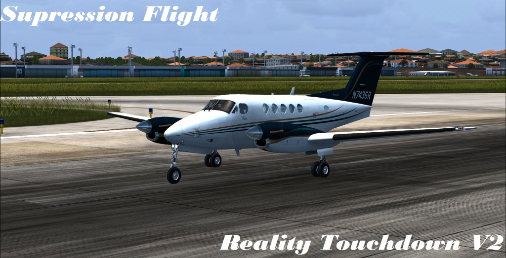 SUPRESSION FLIGHT - REALITY TOUCHDOWN V2 FSX P3D/FS2004