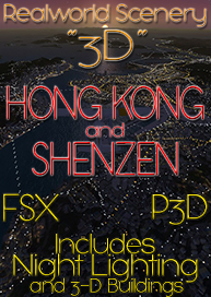 REALWORLD SCENERY - HONG KONG AND SHENZEN 3D 2017 FSX P3D