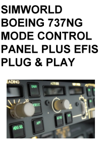 SIMWORLD - BOEING 737NG MODE CONTROL PANEL PLUS EFIS PLUG & PLAY