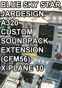 BLUE SKY STAR - JARDESIGN A320 CUSTOM SOUNDPACK EXTENSION (CFM56) XPLANE 10