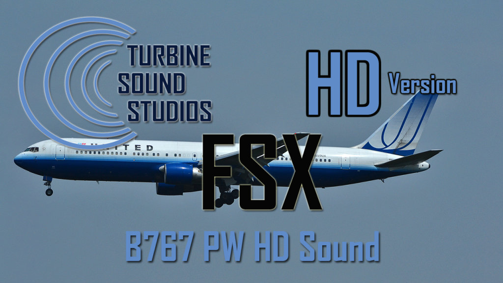 TURBINE SOUND STUDIOS - B767 PW HD SOUND FSX