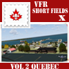 VFR-SHORT FIELDS X - VOLUME 2 QUEBEC
