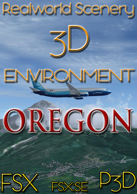 REALWORLD SCENERY - OREGON 3D ENVIRONMENT FSX P3D