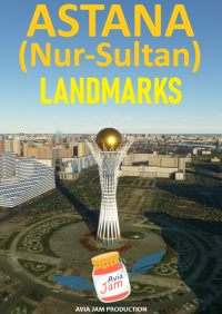 AVIAJAM PRODUCTION - NUR-SULTAN (ASTANA) LANDMARKS - MSFS