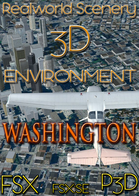 REALWORLD SCENERY - WASHINGTON 3D ENVIRONMENT FSX P3D