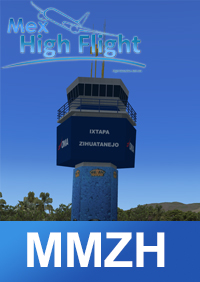 MEX HIGH FLIGHT - MMZH IXTAPA-ZIHUATANEJO INTERNATIONAL AIRPORT FSX P3D4 P3D5