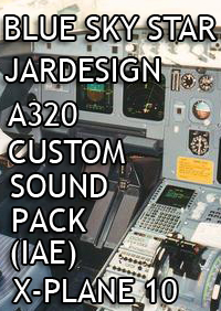 BLUE SKY STAR - JARDESIGN A320 CUSTOM SOUNDPACK EXTENSION (IAE) X-PLANE 10