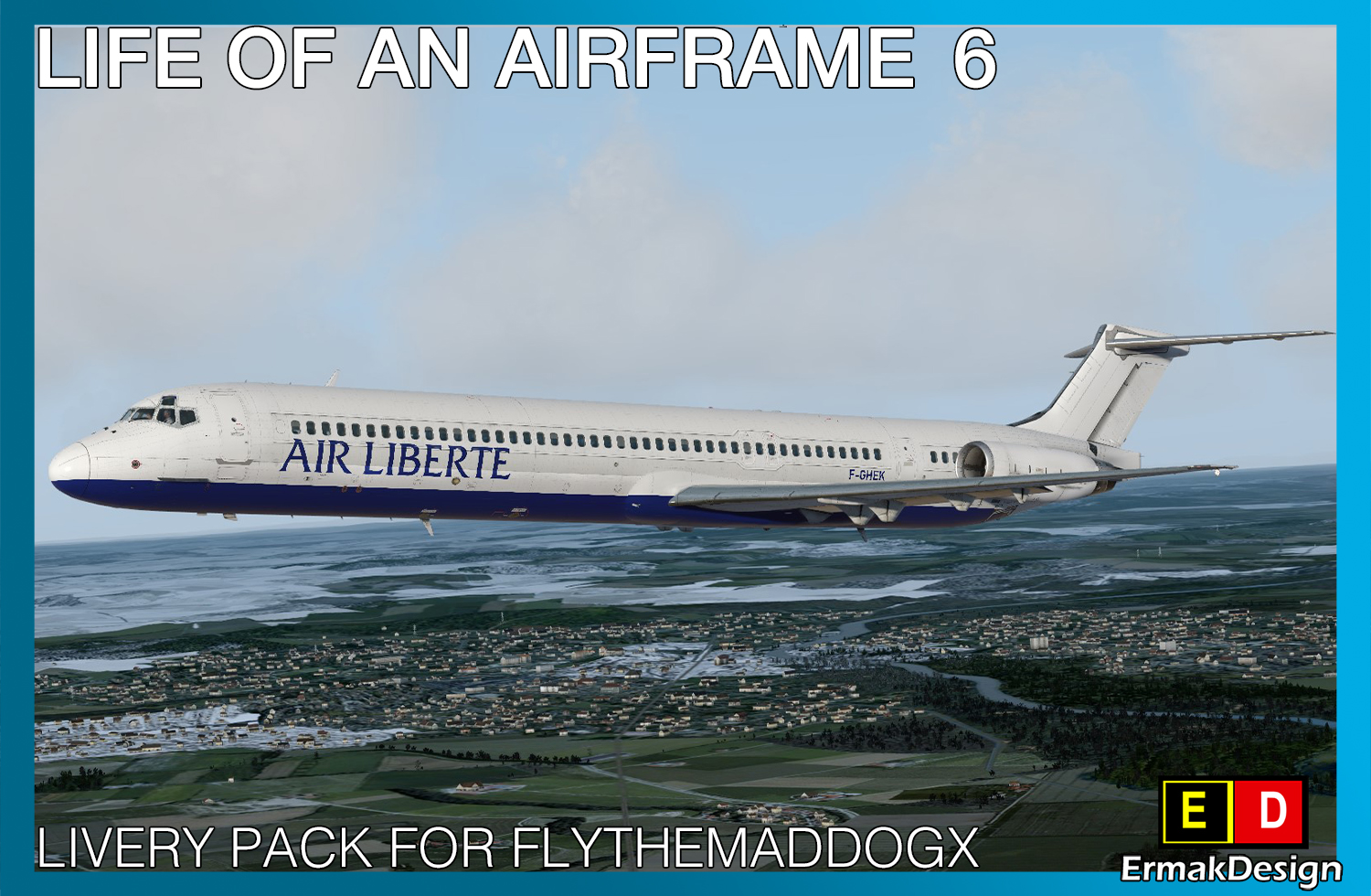 ERMAKDESIGN - LIFE OF AN AIRFRAME LIVERY PACK 6 FOR FLYTHEMADDOGX P3Dv4
