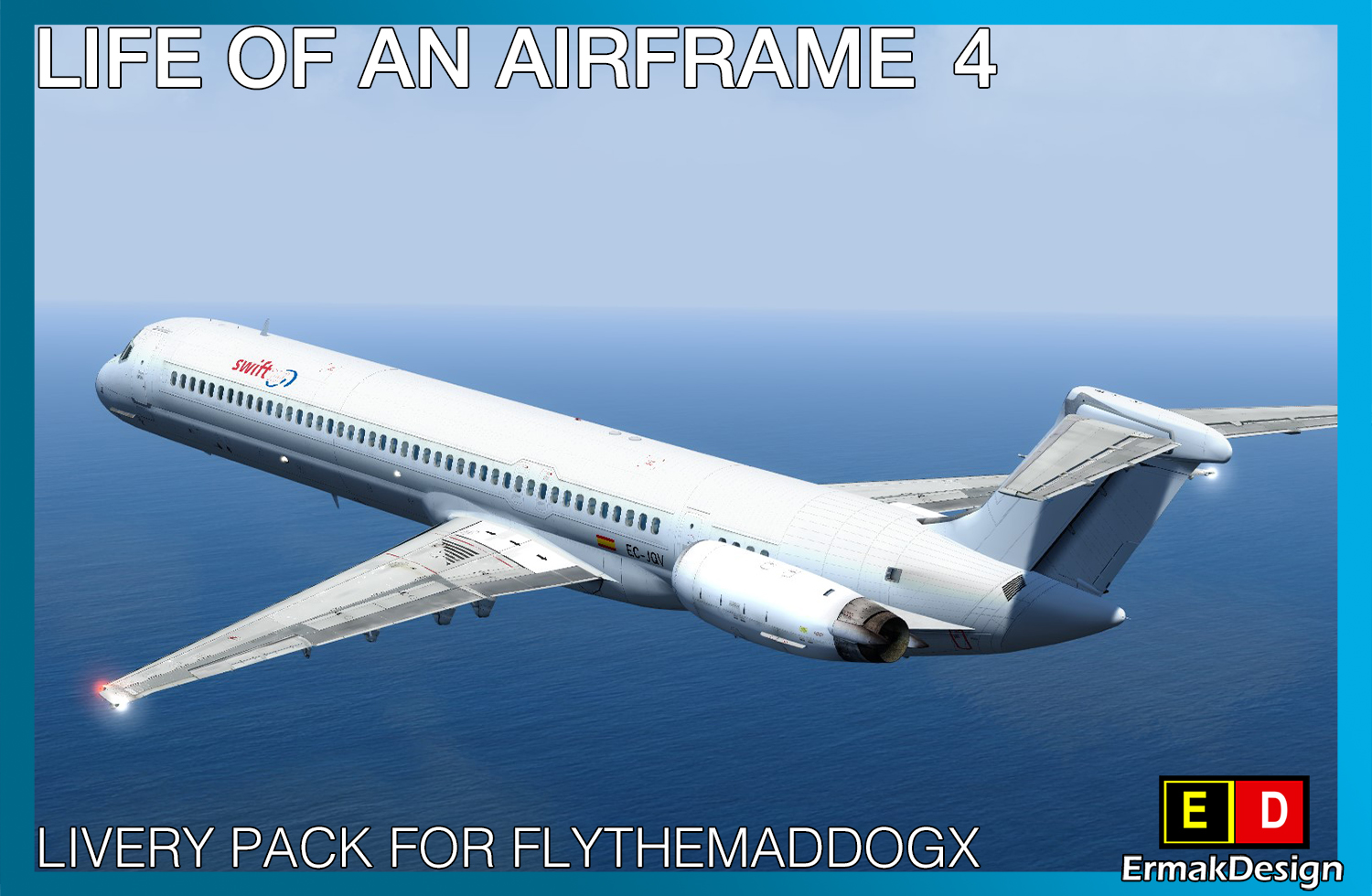 ERMAKDESIGN - LIFE OF AN AIRFRAME 涂装包4 适用于 FLYTHEMADDOGX