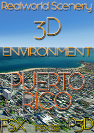 REALWORLD SCENERY - PUERTO RICO 3D ENVIRONMENT 2017 FSX P3D