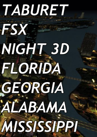 TABURET - FSX P3D NIGHT 3D FLORIDA GEORGIA ALABAMA MISSISSIPPI
