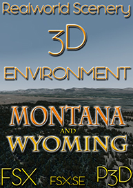 REALWORLD SCENERY - MONTANA & WYOMING 3D ENVIRONMENT FSX P3D