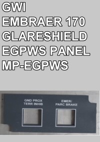 GWI - EMBRAER 170 GLARESHIELD EGPWS PANEL - MP-EGPWS