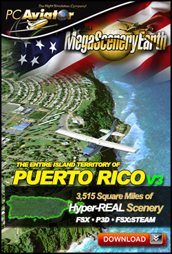 PC AVIATOR - MEGASCENERY EARTH V3 - PUERTO RICO FSX P3D