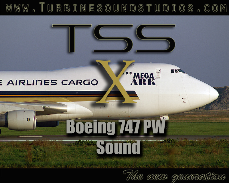 TURBINE SOUND STUDIOS - BOEING 747 PW SOUNDPACK FOR FSX